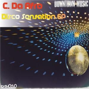 C Da Afro - Disco Sensation [Downtown Music]
