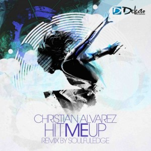 Christian Alvarez - Hit Me Up [Delecto]