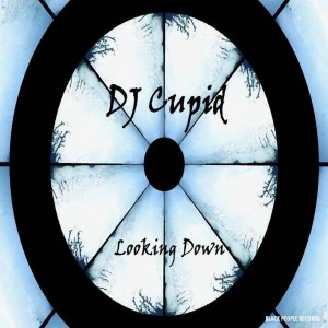 DJ Cupid - Looking Down [Black People]