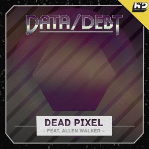 Data & Debt - Dead Pixel [Heavy Disco]