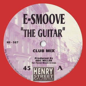 E Smoove - The Guitar (REMASTERED) [Henry Street]