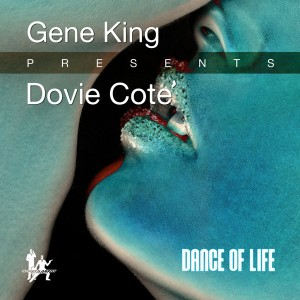 Gene King presents Dovie Cote - Dance Of Life [Smooth Agent]