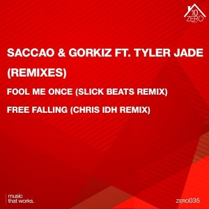 Gorkiz Saccao feat Tyler Jade - Fool Me Once Remixes [Zero10]