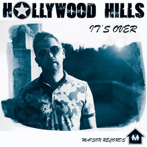 Hollywood Hills - It's Over [Maison Records]