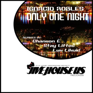 Ignacio Robles - Only One Night [Jive House US Records]