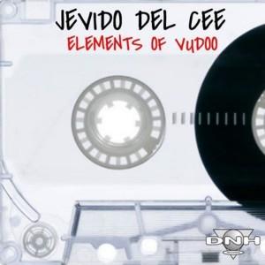 Jevido Del Cee - Elements Of Vudoo [DNH]