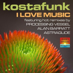 Kostafunk - I Love Music [Ambiosphere Recordings]