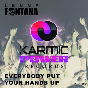 Lenny Fontana - Everybody Put Your Hands Up (remixes) [Karmic Power]