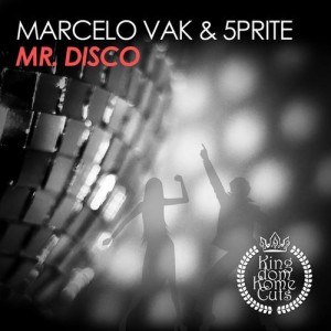 Marcelo Vak & 5prite - Mister Disco [Kingdom Kome Cuts]