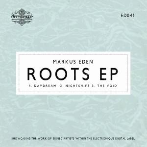 Markus Eden - Roots EP [Electronique Digital]