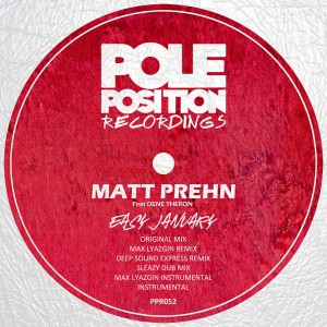 Matt Prehn feat. Dene Theron - Easy January (Remixes) [Pole Position Recordings]
