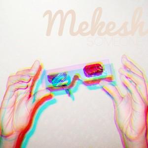 Mekesh - Someone [Celeste Records]