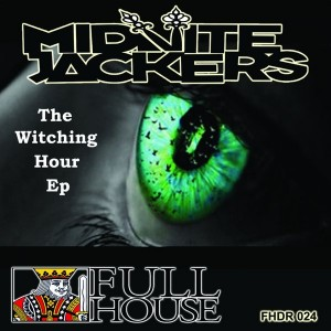 Midnite Jackers - The Witching Hour EP [Full House Digital Recordings]
