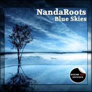 Nandaroots - Blue Skies [House365 Records]