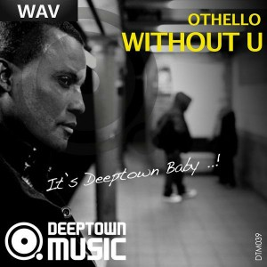 Othello - Without U [Deeptown Music]