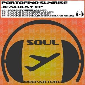 Portofino-Sunrise - Jealousy Ep [Soul Deeparture Records]
