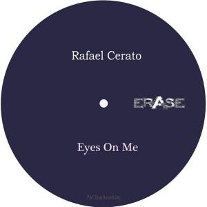 Rafael Cerato - Eyes On Me [Erase Records]