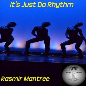 Rasmir Mantree - It's Just Da Rhythm [Mantree Recordings]