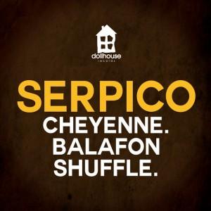 Serpico - Cheyenne,Balafon Shuffle [Doll House]