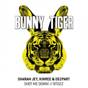 Sharam Jey, Kinree, De2part - Shot Me Down! [Bunny Tiger]