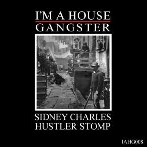 Sidney Charles - Hustler Stomp [I'm a House Gangster]