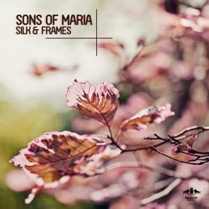Sons Of Maria - Silk & Frames [Enormous Tunes]