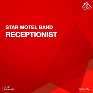 Star Motel Band - Receptionist [Zero10]