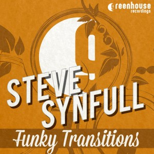 Steve Synfull - Funky Transitions EP [Greenhouse Recordings]
