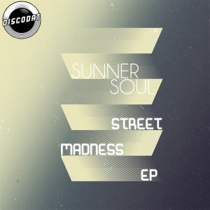 Sunner Soul - Street Madness EP [DiscoDat]