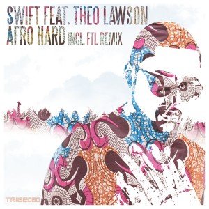 Swift feat. Theo Lawson - Afro Hard [Tribe Records]
