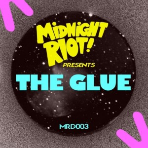 The Glue - The Glue EP [Midnight Riot]