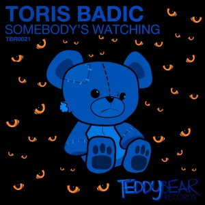 Toris Badic - Somebody's Watching [TeddyBear Records]