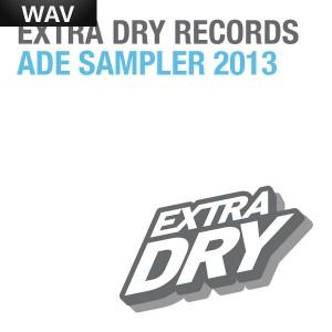 Various Artists - Extra Dry Ade 2013 Sampler [Extra Dry]_wav