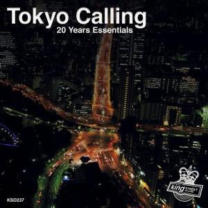 Various Artists - Tokyo Calling (20 Years Essentials) [King Street]
