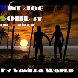 Vintage Soul feat. The Writer - My Vanilla World [Vintage Soul Records]