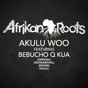 Afrikan Roots - Akulu Wo [Strong Roots Entertainment]