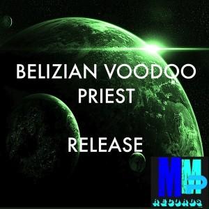 Belizian Voodoo Priest - Release [MMP]