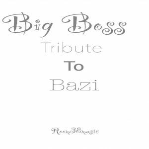 Big Boss - Tribute To Bazi [Room 38]