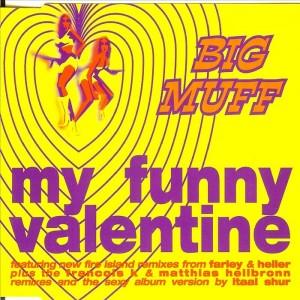 Big Muff - My Funny Valentine [Maxi]