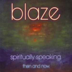 Blaze - Spiritually Speaking (Disc 2) [West End]