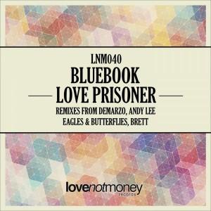 Bluebook - Love Prisoner [Love Not Money Records]