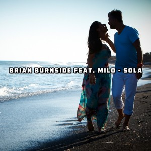 Brian Burnside feat. Milo - Sola [Open Bar Music]
