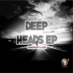 DJ Gene - Deep Heads EP [Touch Africa Music]