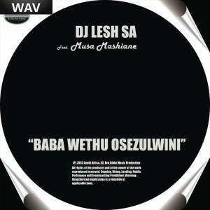 DJ Lesh SA feat Musa Mashiane - Baba Wethu Osezulwini [Bra Gibbz Music Production]