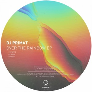 DJ Primat - Over The Rainbow EP [Electronica]