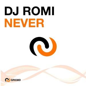 DJ Romi - Never [Grooveland Records]
