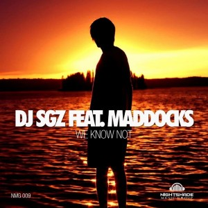 DJ SGZ feat. Maddocks - We Know Not [Nightshade Music Group]