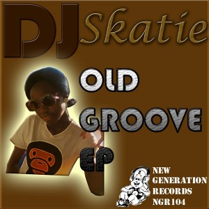 DJ SKATIE - Old Groove EP [New Generation Records]