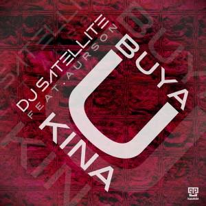 DJ Satellite feat. Aurson - Buya U Kina [Kazukuta Records]
