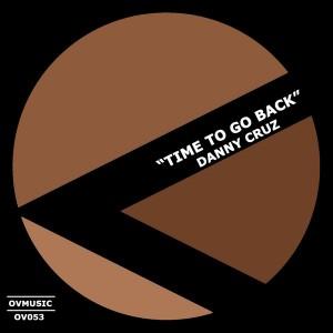 Danny Cruz - Time To Go Back [Ov Music]